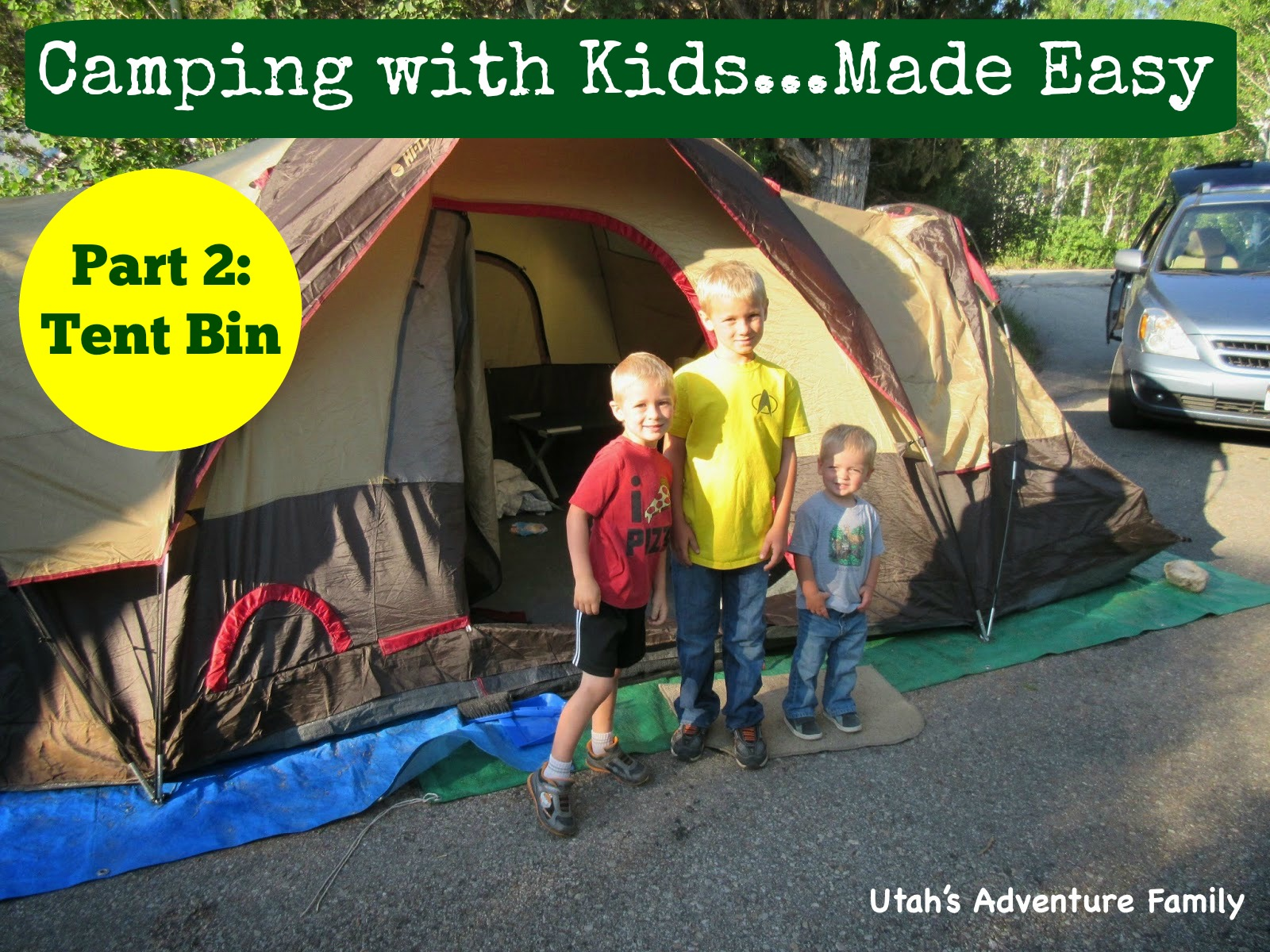 Camping with Kids Made Easy Part 2 Utah s Adventure Family