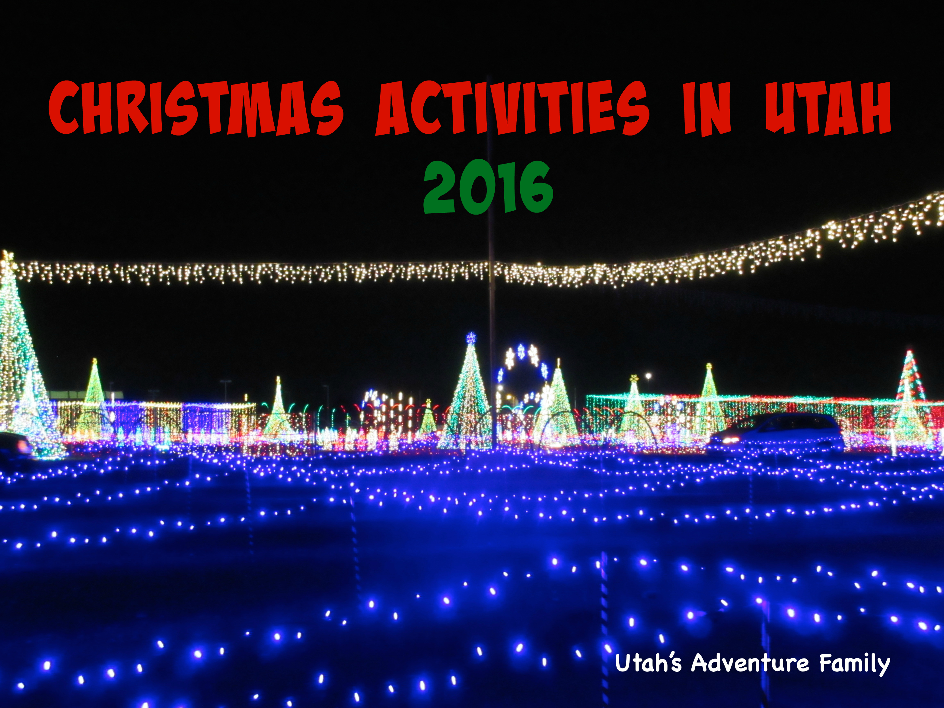 Christmas Activities in Utah 2016 - Utah\'s Adventure Family